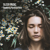 Sleep Music: Soothing Mystical Rest by Relaxing Spa Music