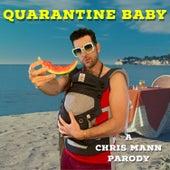 Quarantine Baby by Chris Mann