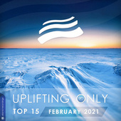 Uplifting Only Top 15: February 2021 von Various Artists
