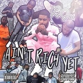 Ain't Rich Yet by Rx$Jef3x
