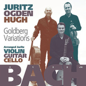 J.S. Bach: Goldberg Variations arranged for Violin, Guitar & Cello by David Juritz