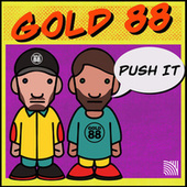 Push It by Gold 88
