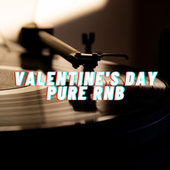 Valentine's Day - Pure RnB von Various Artists