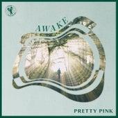 Awake von Pretty Pink