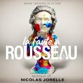 La faute à Rousseau (Bande originale de la série) by Nicolas Jorelle