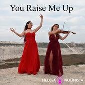You Raise Me Up von Melissa Violinista