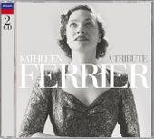 Kathleen Ferrier - A Tribute de Kathleen Ferrier