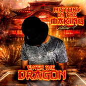 History In the Making, Vol. 4: Enter The Dragon by HPT Hustleman