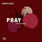 Pray (Joplyn Remixes) by Booka Shade