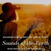 Sounds of the Earth: Quiet Nature Music for Self Healing by soundscapes
