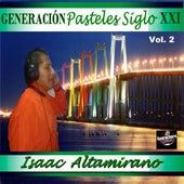 Generación Pasteles Siglo XXI (Vol. 2) by Isaac Altamirano