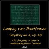 Beethoven: Symphony No. 6, Op. 68 de NBC Symphony Orchestra