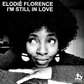 I'm Still in Love de Elodie Florence