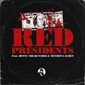 Red Presidents (feat. Benny the Butcher & Meyhem Lauren) by Icerocks