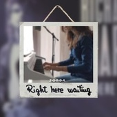 Right Here Waiting (Acoustic Version) von Zorba