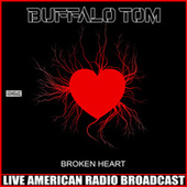 Broken Heart (Live) von Buffalo Tom