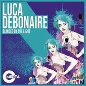 Blinded by the Light di Luca Debonaire