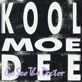 Go See The Doctor by Kool Moe Dee