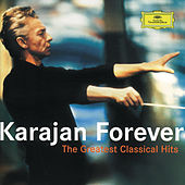 Karajan Forever - The Greatest Classical Hits von Herbert Von Karajan