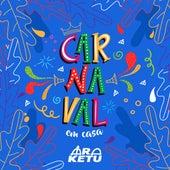 Carnaval em Casa 2021 (Ao Vivo) de Ara Ketu