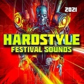 Hardstyle Festival Sounds 2021 by Various Artists