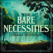 The Bare Necessities (From The Jungle Book) by Craig Duncan