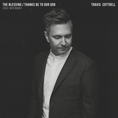 The Blessing / Thanks Be To Our God von Travis Cottrell