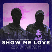 Show Me Love (Wh0 Remix) by Steve Angello