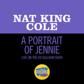 A Portrait Of Jennie (Live On The Ed Sullivan Show, March 27, 1949) by Nat King Cole