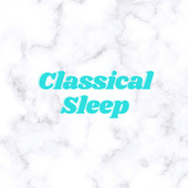 Classical Sleep by Various Artists