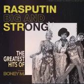 Rasputin - Big And Strong: The Greatest Hits of Boney M. von Boney M.