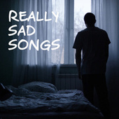 Really Sad Songs by Various Artists