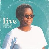 Priscila Tossan Live (Ao Vivo) de Priscila Tossan