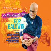 Newurbanjazz 3 / an Urbansmooth Suite (Full Length) de Bob Baldwin