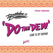Do the Dew (Video Version) by Rushden