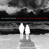 Under Great White Northern Lights (Live) by The White Stripes