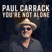 You're Not Alone (Single Mix) de Paul Carrack
