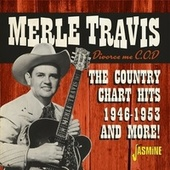 Divorce Me C.O.D: The Country Chart Hits & More! 1946-1953 by Merle Travis