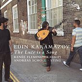 The Lute Is A Song by Edin Karamazov