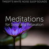 Meditations: Music for Sleep, Relaxation, Meditation, and Yoga by Tmsoft's White Noise Sleep Sounds