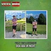 Oida aba ur nicht von Freezy Trap