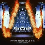 My Mother Told Me (Electro Version) de L.B.One