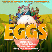 Eggs (Original Motion Picture Soundtrack) by John Michael Williams