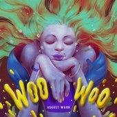 Woo Woo by August Wahh