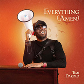 Everything (Amen) by Timi Dakolo