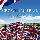Crown Imperial: The Ultimate Classical Celebration by Various Artists