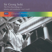 Sir Georg Solti - the first recordings as pianist and conductor, 1947-1958 by Sir Georg Solti