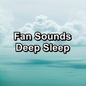 Fan Sounds Deep Sleep by Sounds for Life