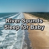 River Sounds Sleep for Baby von Meditation Spa