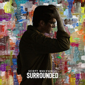 Surrounded by Scott Mulvahill